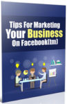 Tips For Marketing Your Business On Facebook