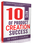 10 Keys Of Product Creation Success (10 Videos)
